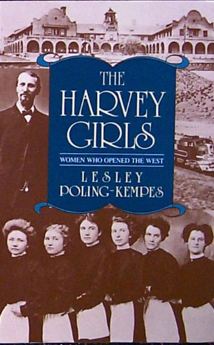 Harvey Girls: Women Who Opened the West