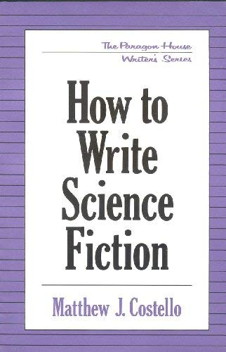 9781557784735: How to write science fiction (The Paragon House writer's series)