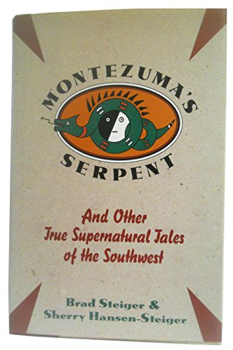 9781557784742: Montezuma's serpent and other true supernatural tales of the Southwest