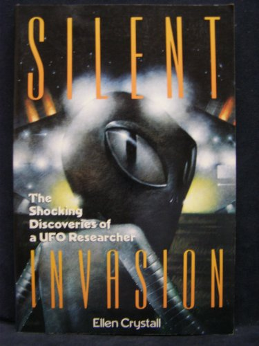 9781557784933: Silent Invasion: The Shocking Discoveries of a UFO Researcher