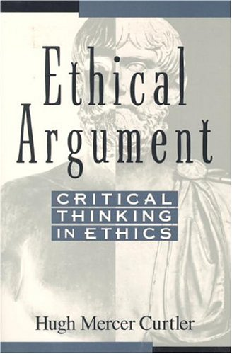 9781557785138: Ethical Argument: Critical Thinking in Ethics