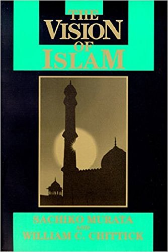 Vision of Islam (Visions of Reality) (1557785163) by Sachiko Murata; William Chittick