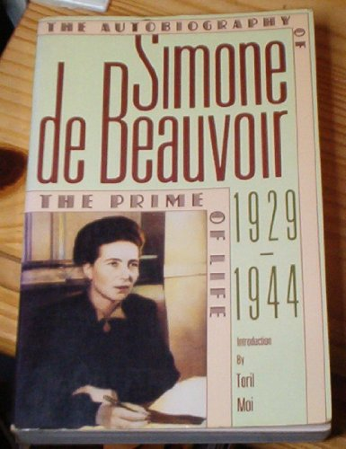 The prime of life The autobiography of Simone de Beauvoir