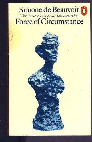 Force of circumstance: The autobiography of Simone: Beauvoir, Simone de