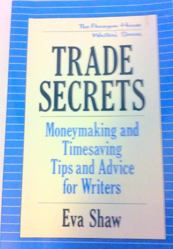 Trade Secrets: Moneymaking and Timesaving Tips and Advice for Writers (Paragon House Writer's) (1557785848) by Shaw, Eva