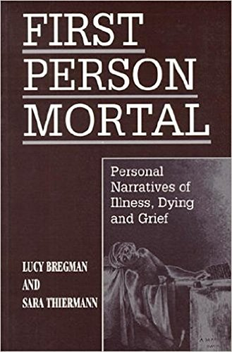 9781557787149: First Person Mortal: Personal Narratives of Illness, Dying and Grief