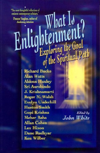What is Enlightenment?: Exploring the Goal of the Spiritual Path (1557787263) by John White