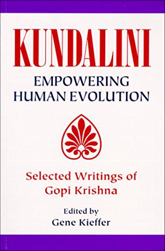 Kundalini: Empowering Human Evolution: Selected Writings of