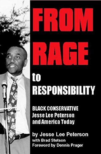 9781557787880: From Rage to Responsibility: Black Conservative Jesse Lee Peterson and America Today