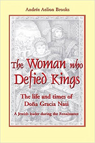 9781557788290: The Woman Who Defied Kings: The Life and Times of Dona Gracia Nasi