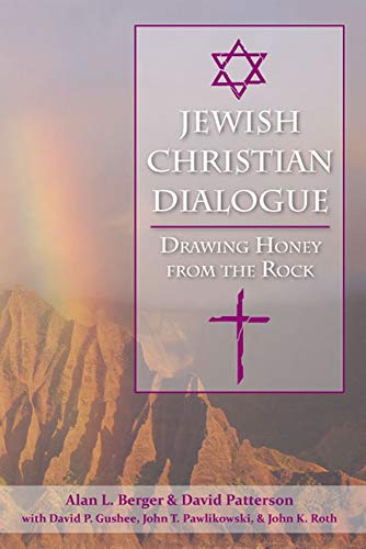 Jewish-Christian Dialogue: Drawing Honey from the Rock: Alan L. Berger,