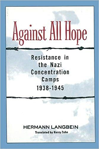 9781557788825: Against all Hope: Resistance in the Nazi Concentration Camps