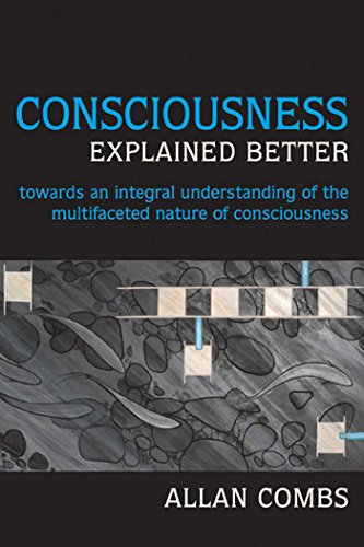 9781557788832: Consciousness Explained Better: Towards an Integral Understanding of the Multifaceted Nature of Consciousness (Omega Books)