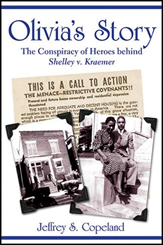 Olivia's Story: The Conspiracy of Heroes behind Shelley v Kraemer (1557788847) by Jeffrey S. Copeland