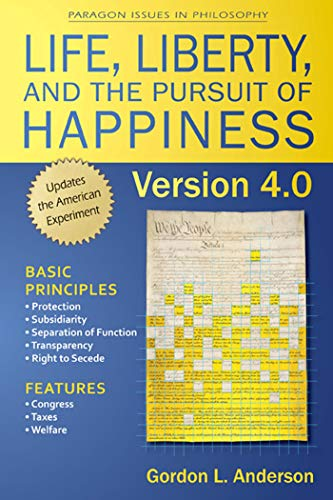 9781557788863: Life, Liberty, and the Pursuit of Happiness, Version 4.0 (Paragon Issues in Philosophy)