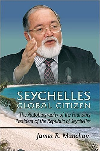 9781557788870: Seychelles Global Citizen: The Autobiography of the Founding President