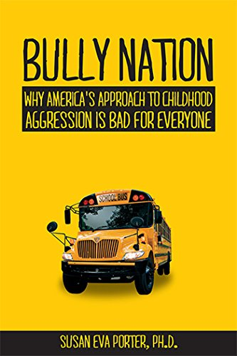 9781557789044: Bully Nation: Why America's Approach to Childhood Aggression is Bad for Everyone