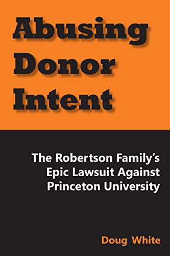 9781557789099: Abusing Donor Intent: The Robertson Family's Epic Lawsuit Against Princeton University