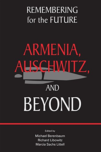 Remembering for the Future: Armenia, Auschwitz, and Beyond (Genocide and the Holocaust)