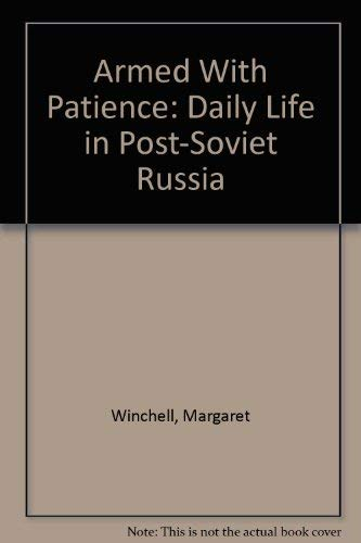 9781557791092: Armed With Patience: Daily Life in Post-Soviet Russia
