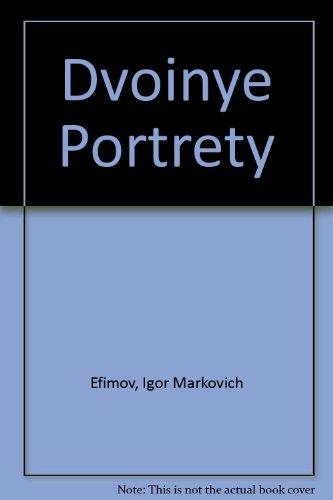 Dvoinye Portrety (Russian Edition): Efimov, Igor Markovich