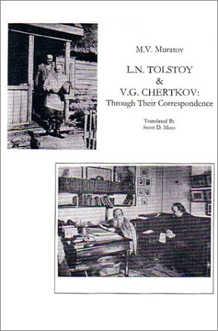 L N Tolstoy And V G Chertkov: Through Their Correspondence (FIRST EDITION)