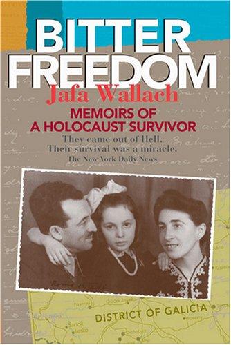 9781557791573: Bitter Freedom: Memoirs of a Holocaust Survivor
