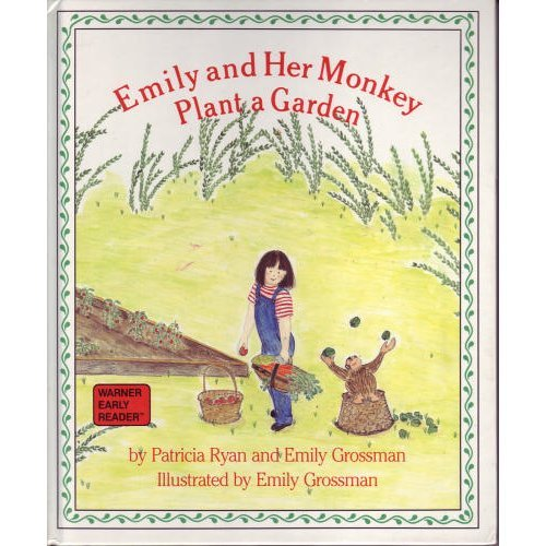 9781557820549: Emily and Her Monkey Plant a Garden (Warner Early Reader)