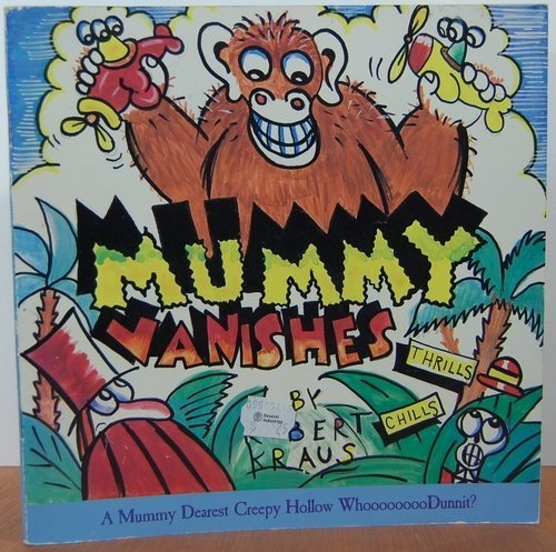 Mummy Vanishes: A Mummy Dearest Creepy Hollow Whoooooooodunnit? (1557820589) by Kraus, Robert