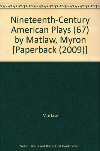 9781557830180: Nineteenth Century American Plays
