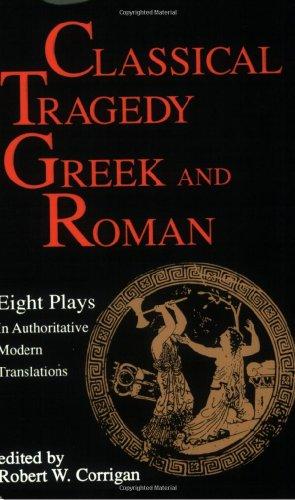 Classical Tragedy - Greek and Roman: Eight: Aeschylus, Euripides, Seneca