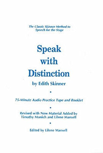 9781557830470: Speak with Distinction: The Classic Skinner Method to Speech on the Stage