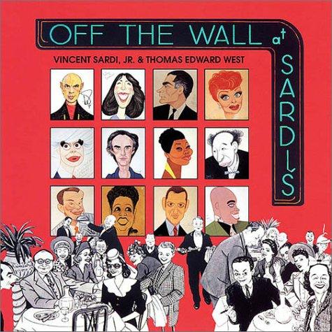 Off the Wall at Sardi's. [Signed by Vincent Sardi].: Sardi, Vincent Jr., and Thomas West.