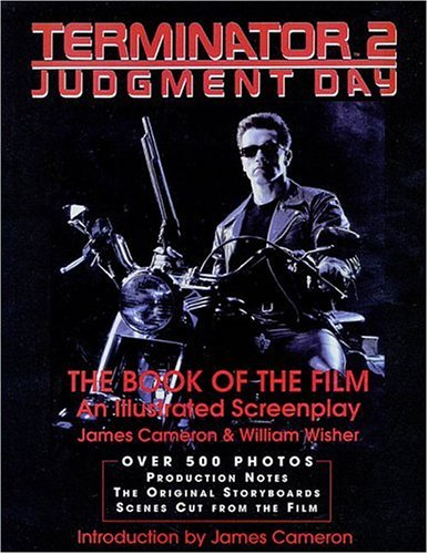 Terminator 2: Judgment Day- The Book of the Film- An Illustrated Screenplay (Applause Screenplay Series) (1557830975) by James Cameron; William Wisher