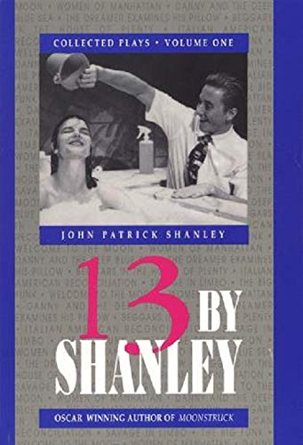 9781557830999: 13 by Shanley: Thirteen Plays (Applause American Masters Series)
