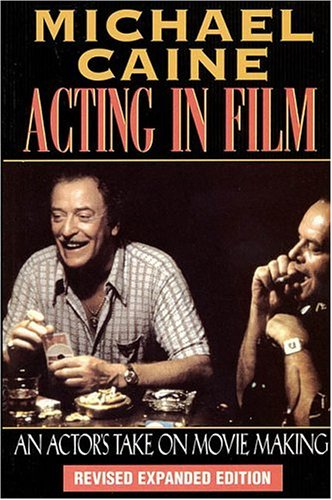 Acting In Film: An Actor's Take On Movie ACting
