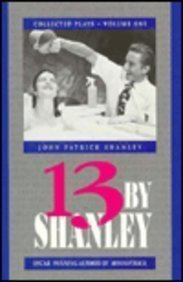 9781557831293: 13 by Shanley: Collected Plays, Vol. 1 (Applause American Masters Series)