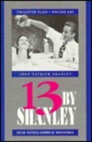 13 BY SHANLEY: Shanley, John Patrick