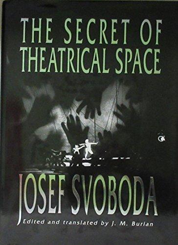 The Secret Of Theatrical Space: Josef Svoboda