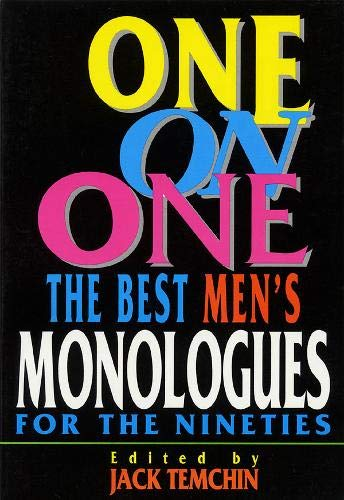 9781557831514: One on One: The Best Men's Monologues for the Nineties (Applause Acting Series)