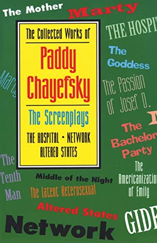 9781557831941: The Collected Works of Paddy Chayefsky: The Screenplays: Screenplays v. 2 (Applause Books)