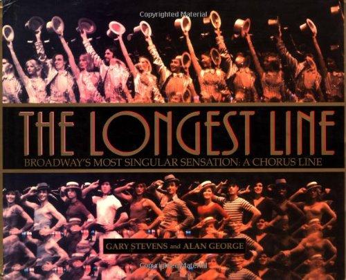 9781557832214: The Longest Line: Broadway's Most Singular Sensation: A Chorus Line