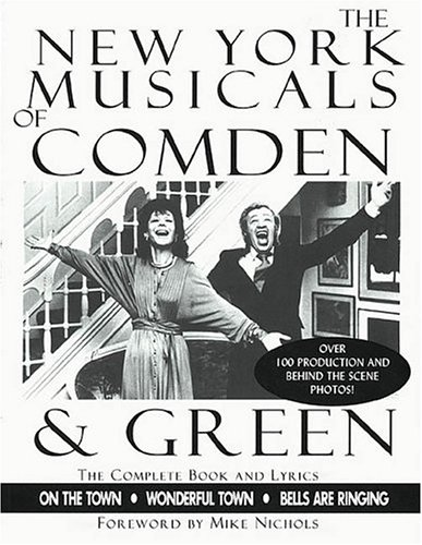 The New York Musicals of Comden and Green: Green; Comden