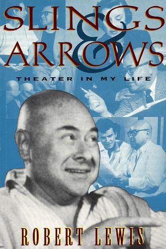 Slings and Arrows: Theater in My Life (1557832447) by Lewis, Robert