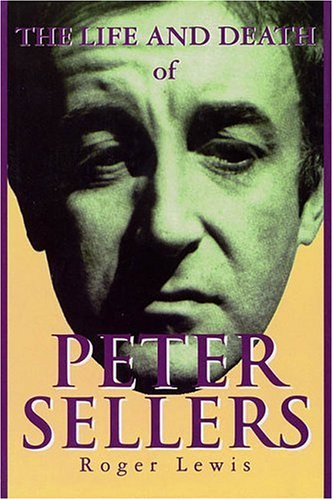 9781557832481: The Life and Death of Peter Sellers