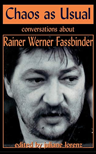 9781557832627: Chaos as Usual: Conversations About Rainer Werner Fassbinder