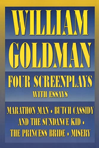 William Goldman: Four Screenplays with Essays (9781557832658) by William Goldman