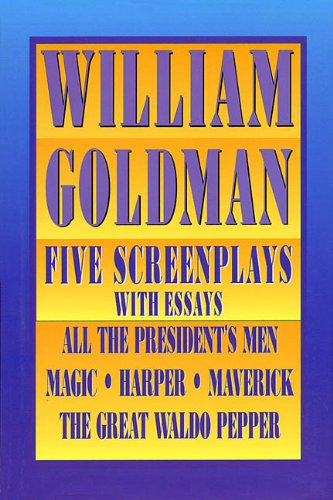 William Goldman: Five Screenplays (Applause Screenplay) (1557832668) by William Goldman