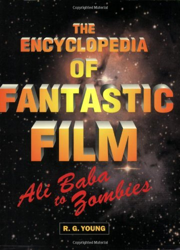 9781557832696: The Encyclopedia of Fantastic Film: Ali Baba to Zombies