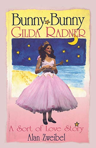9781557832764: Bunny Bunny: Gilda Radner - A Sort of Love Story